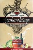 HORVÁTH ILONA SZAKÁCSKÖNYV - KÖTÖTT, ÚJ, BŐVÍTETT KIAD.