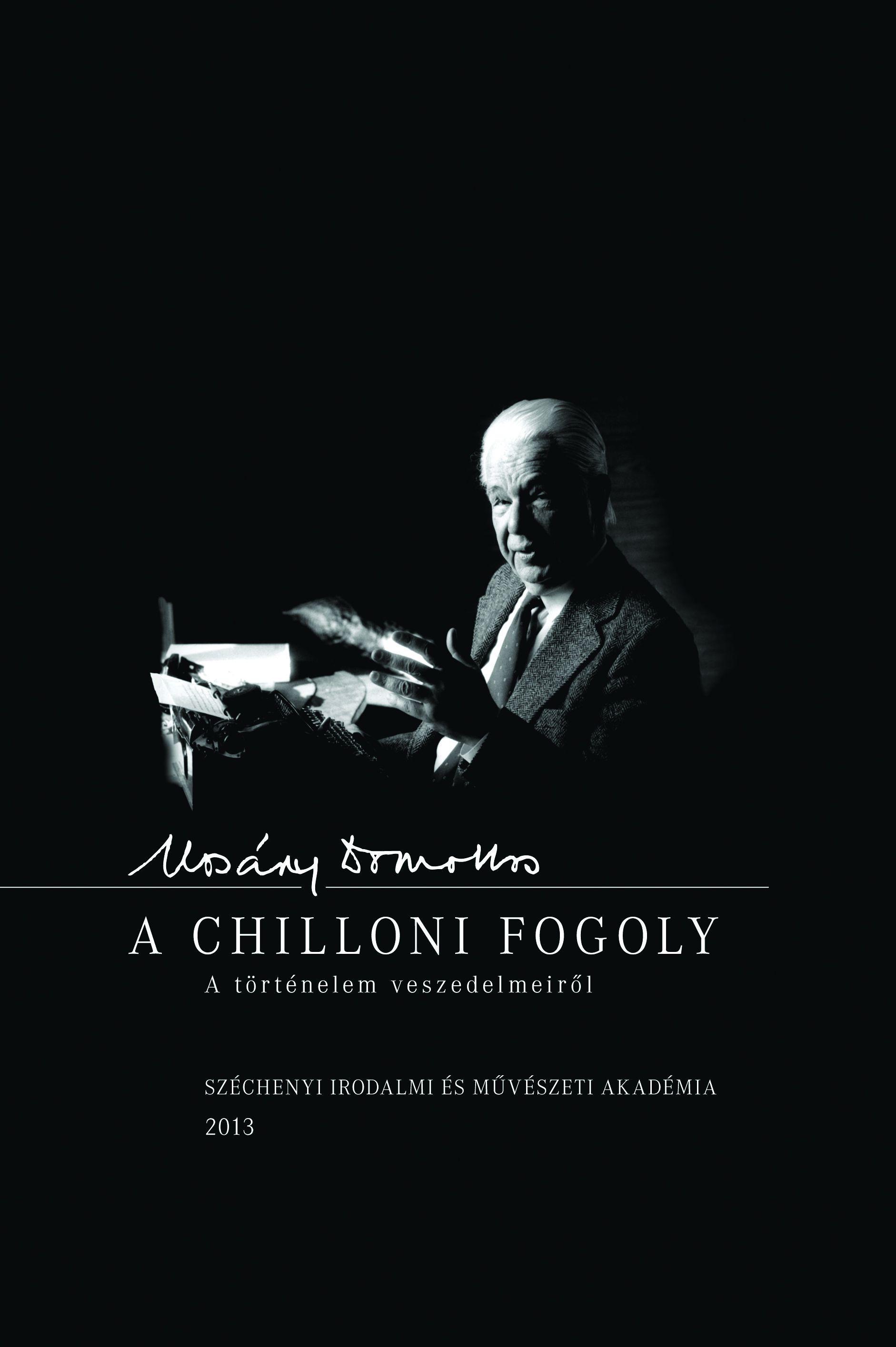 A CHILLONI FOGOLY - A TÖRTÉNELEM VESZEDELMEIRÕL