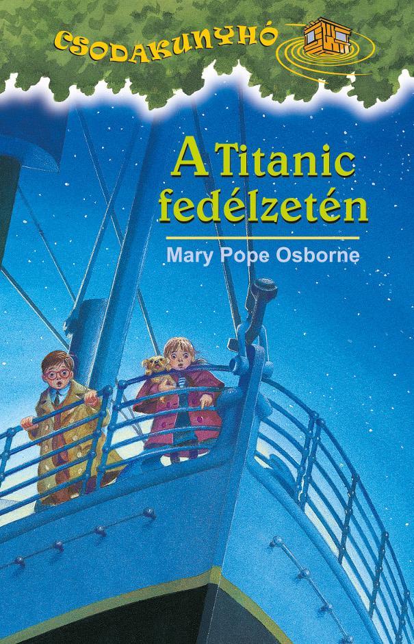 OSBORNE, MARY POPE - A TITANIC FEDÉLZETÉN - CSODAKUNYHÓ 17.