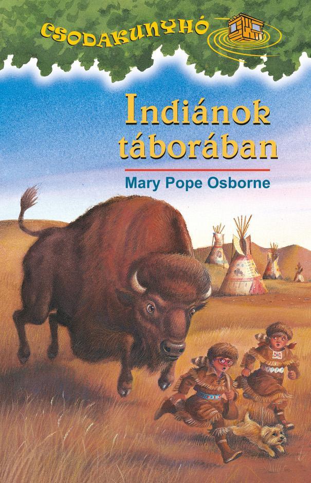 INDIÁNOK TÁBORÁBAN - CSODAKUNYHÓ 18.
