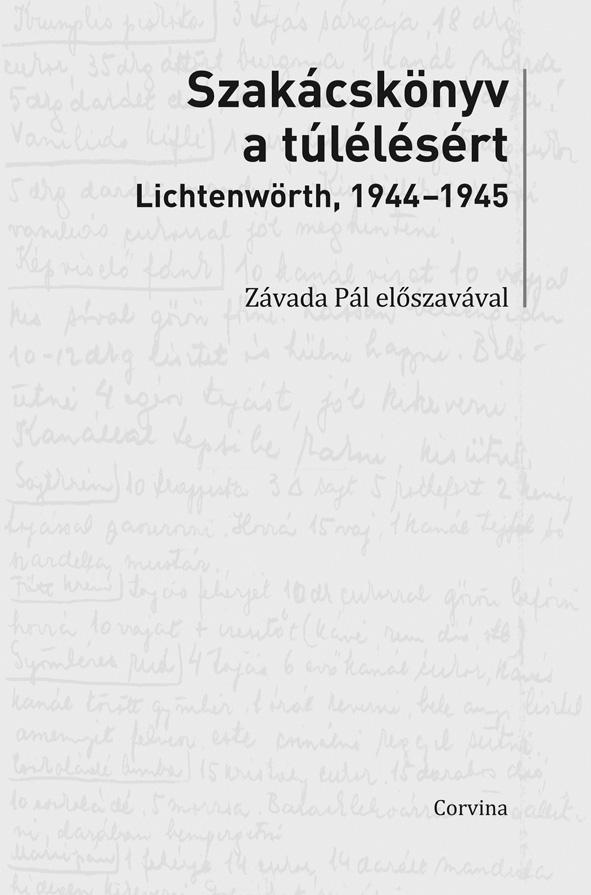 SZAKÁCSKÖNYV A TÚLÉLÉSÉRT - LICHTENWÖRTH, 1944-45