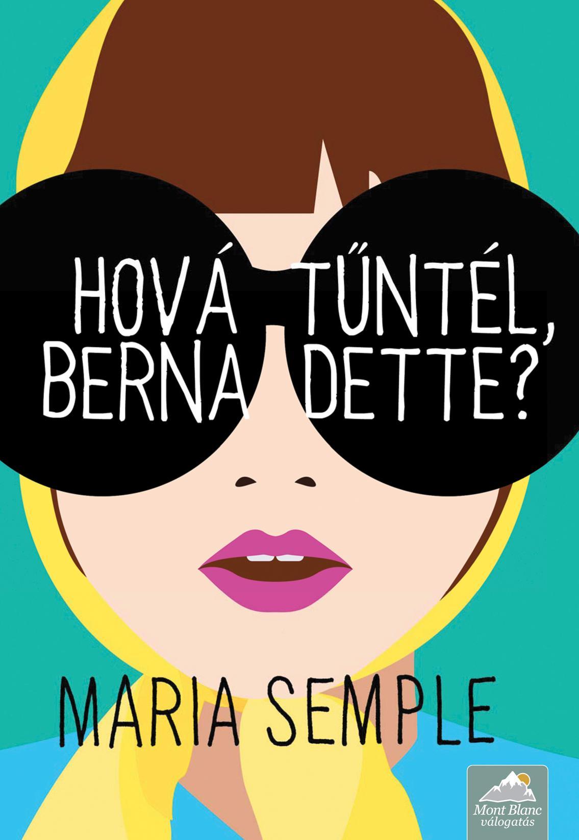 HOVÁ TŰNTÉL, BERNADETTE? - KÖTÖTT