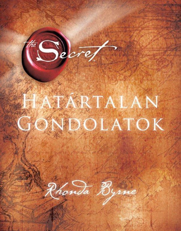 BYRNE, RHONDA - HATÁRTALAN GONDOLATOK - THE SECRET