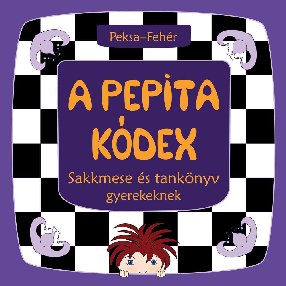 A PEPITA KÓDEX - SAKKMESE ÉS TANKÖNYV GYEREKEKNEK