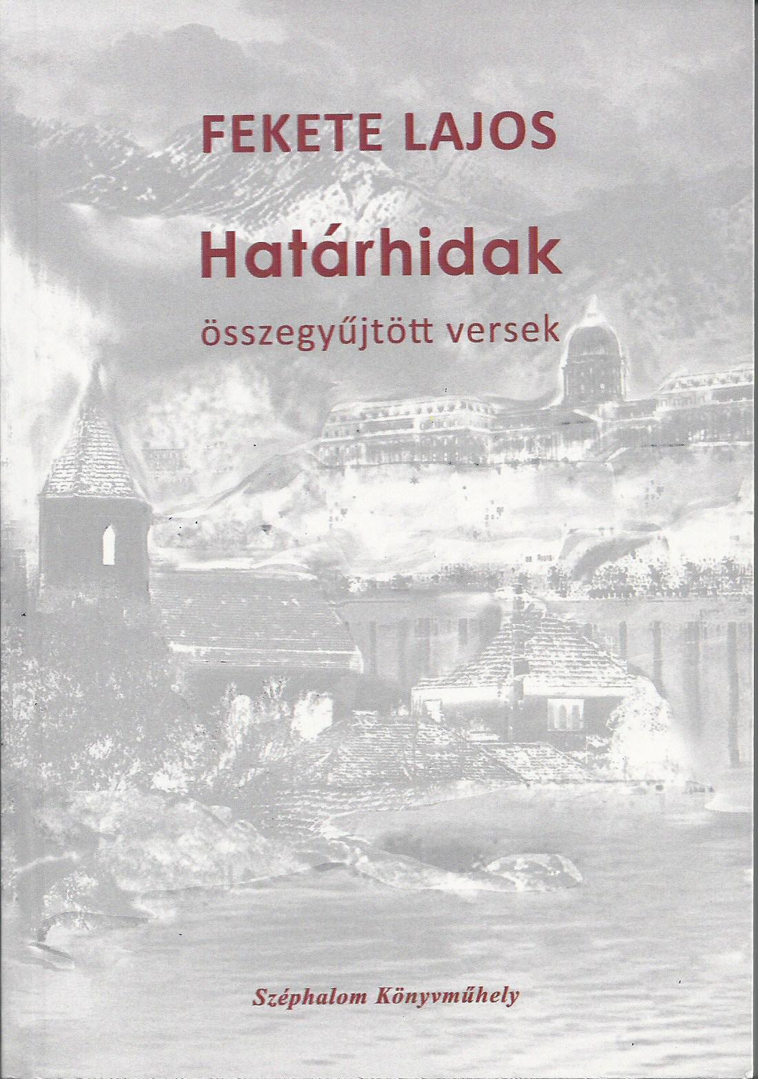 HATÁRHIDAK - ÖSSZEGYŰJTÖTT VERSEK