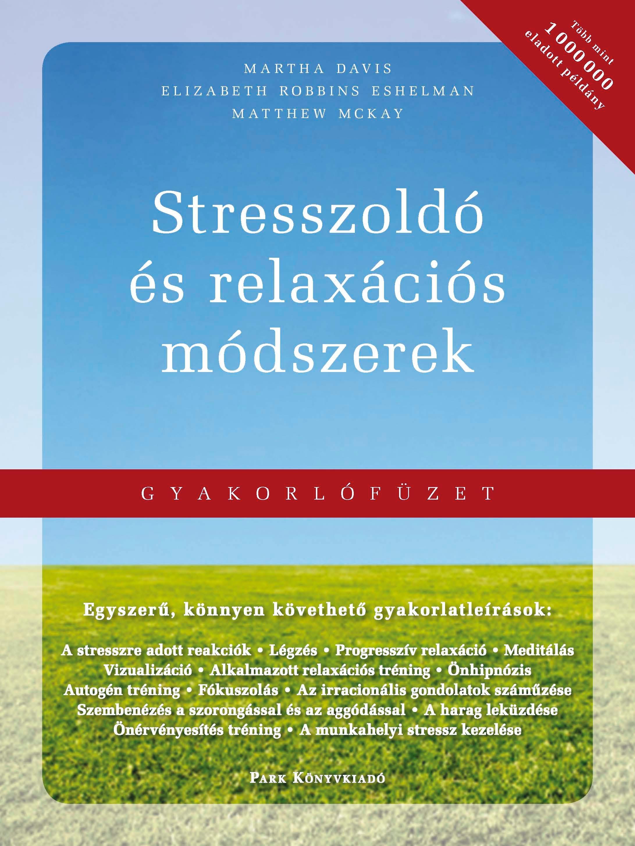 STRESSZOLDÓ ÉS RELAXÁCIÓS MÓDSZEREK - GYAKORLÓFÜZET