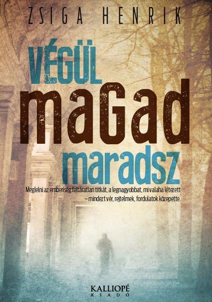 VÉGÜL MAGAD MARADSZ