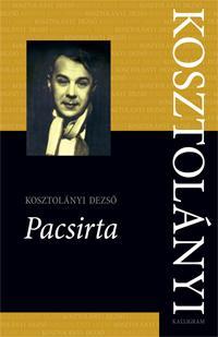 PACSIRTA - KOSZTOLÁNYI DEZSŐ ÖSSZES MŰVEI 6.