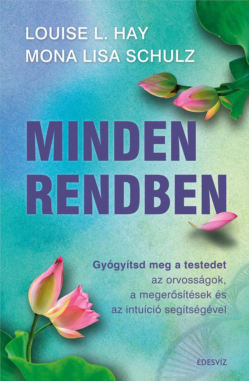 MINDEN RENDBEN - GYÓGYÍTSD MEG A TESTEDET