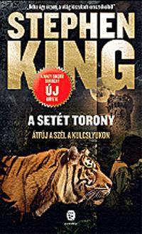 KING, STEPHEN - A SETÉT TORONY - ÁTFÚJ A SZÉL A KULCSLYUKON