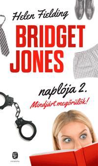 MINDJÁRT MEGŐRÜLÖK! - BRIDGET JONES NAPLÓJA 2. (ÚJ, 2013)