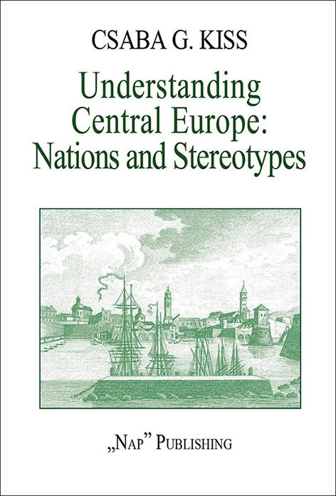 UNDERSTANDING CENTRAL EUROPE: NATIONS AND STEREOTYPES
