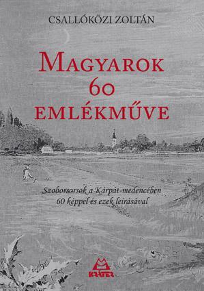 MAGYAROK 60 EMLÉKMÛVE