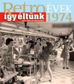 RETROÉVEK ÍGY ÉLTÜNK 1974