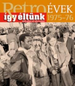 RETROÉVEK ÍGY ÉLTÜNK 1975-76