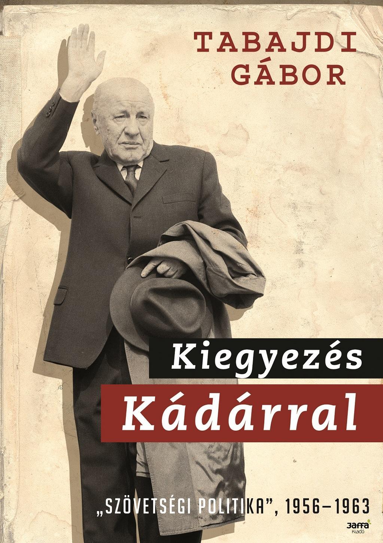 KIEGYEZÉS KÁDÁRRAL -