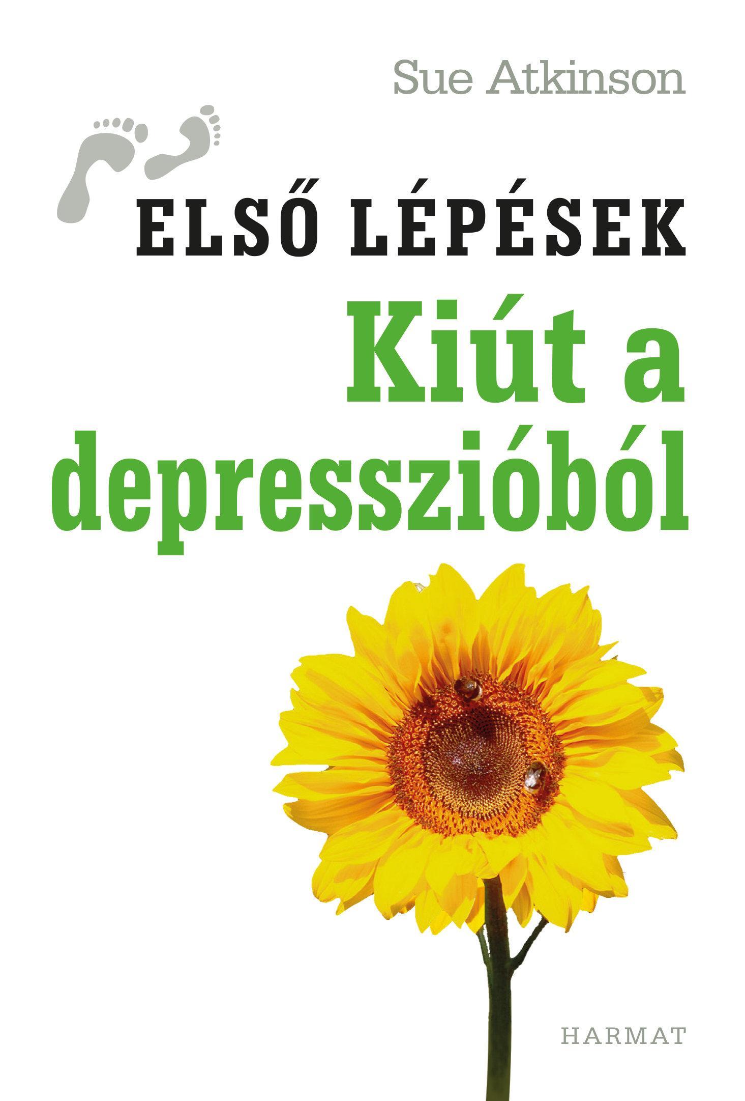 KIÚT A DEPRESSZIÓBÓL - ELSÕ LÉPÉSEK -