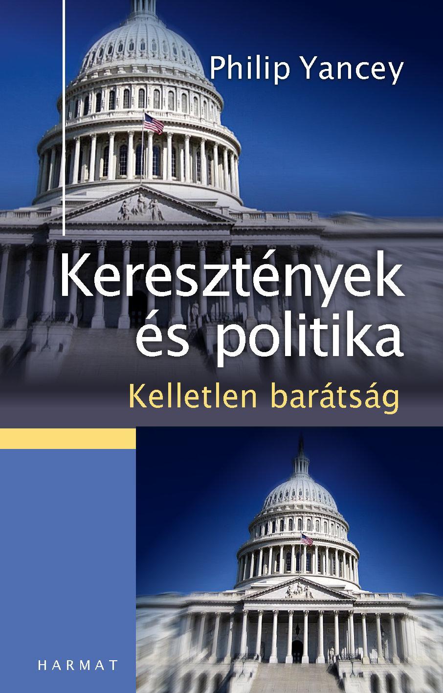 KERESZTÉNYEK ÉS POLITIKA - KELLETLEN BARÁTSÁG