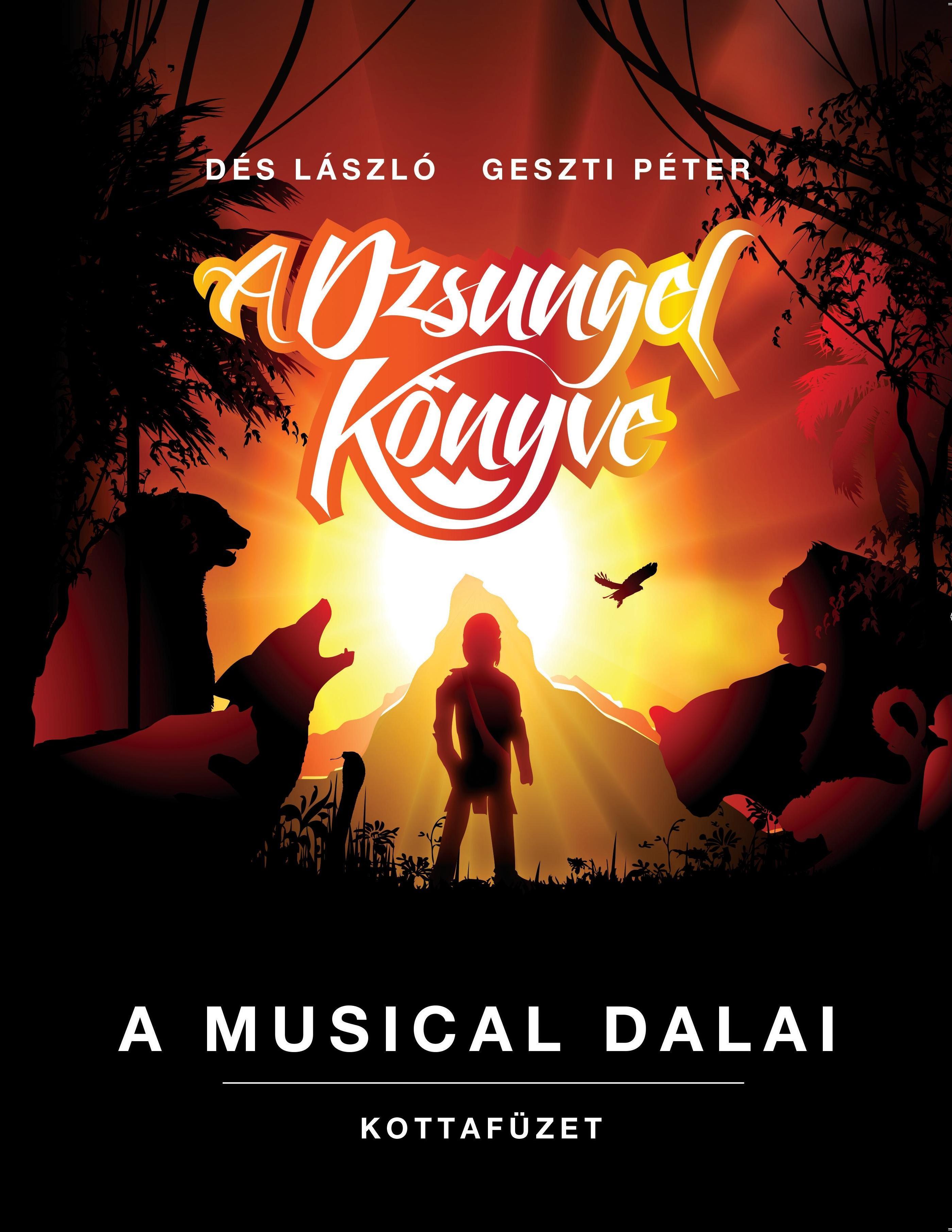 DÉS LÁSZLÓ - GESZTI PÉTER - A DZSUNGEL KÖNYVE - A MUSICAL DALAI, KOTTAFÜZET