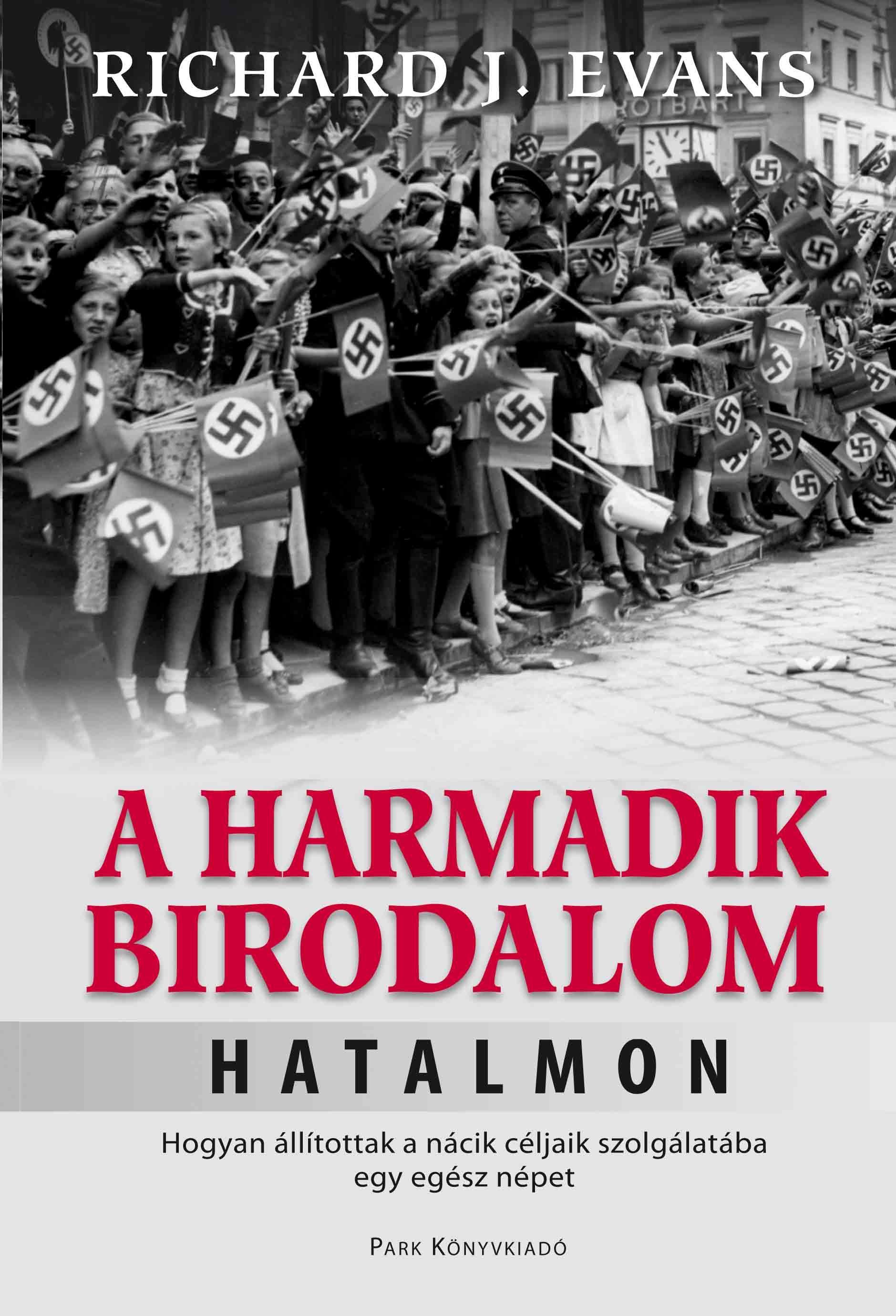 A HARMADIK BIRODALOM HATALMON