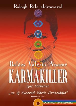 KARMAKILLER - AJÁNDÉK MEDITÁCIÓS CD-MELLÉKLETTEL