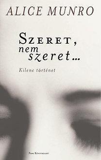 SZERET, NEM SZERET... - KILENC TÖRTÉNET (IRODALMI NOBEL-DÍJ 2013)