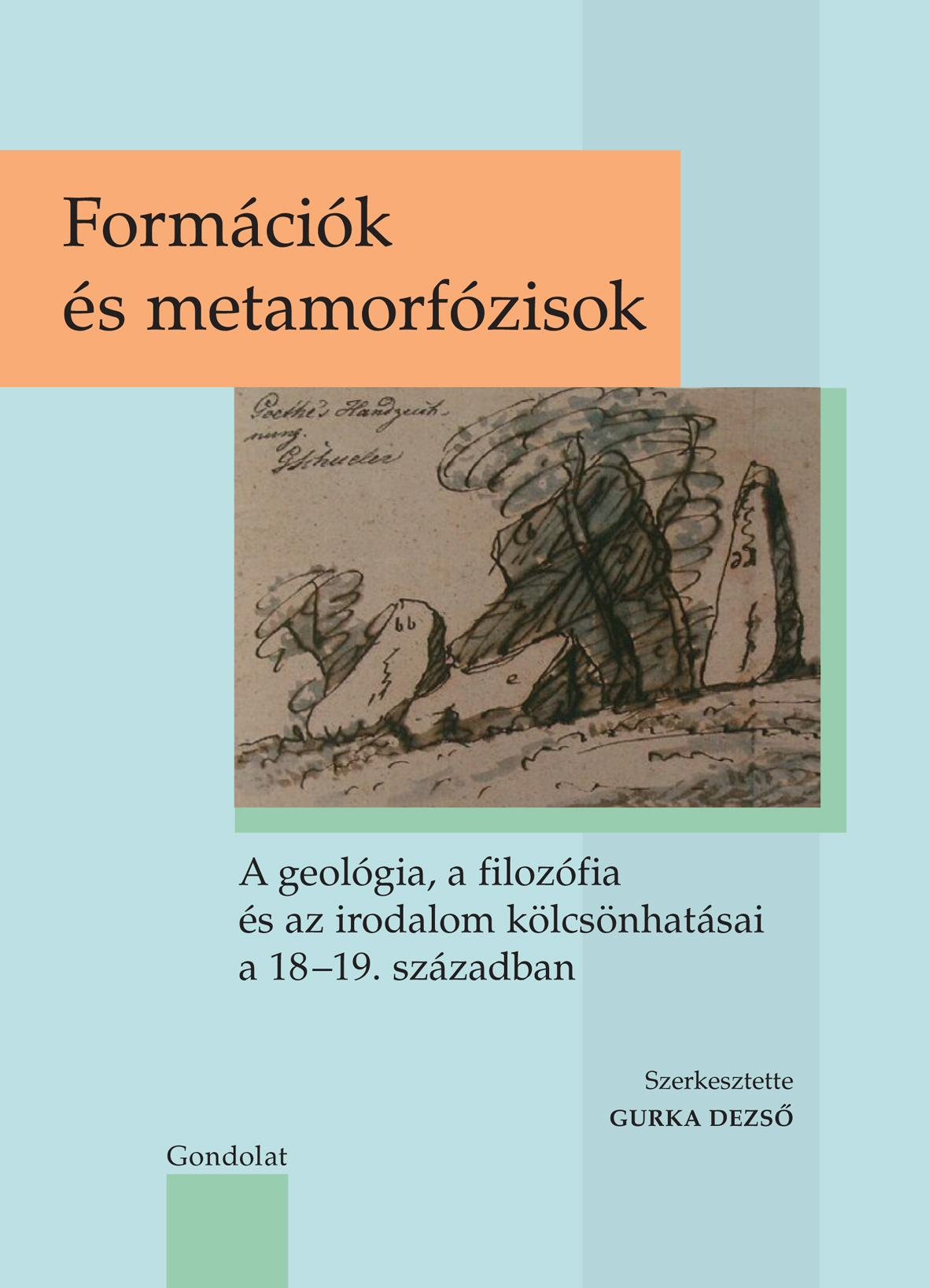 FORMÁCIÓK ÉS METAMORFÓZISOK -A GEOLÓGIA, A FILOZÓFIA ÉS AZ IRODALOM KÖLCSÖNHATÁS