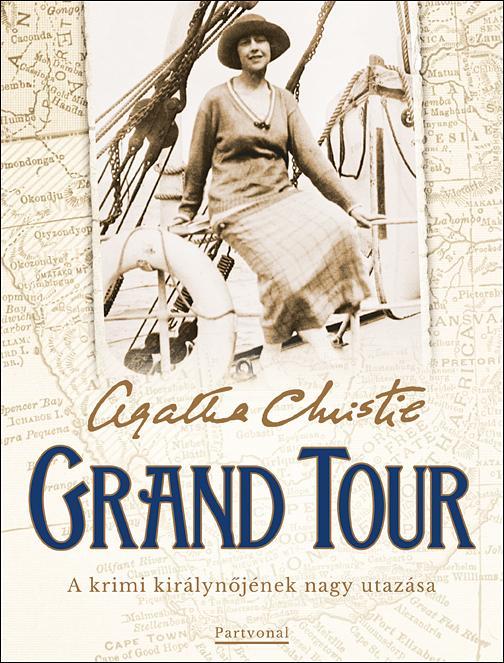 GRAND TOUR - A KRIMI KIRÁLYNŐJÉNEK NAGY UTAZÁSA