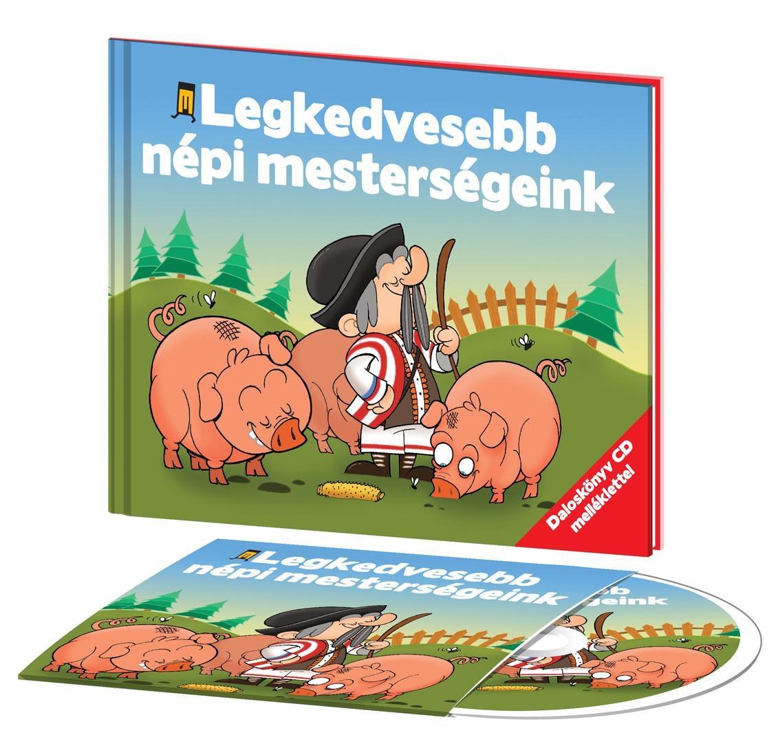 LEGKEDVESEBB NÉPI MESTERSÉGEINK - DALOSKÖNYV CD-VEL
