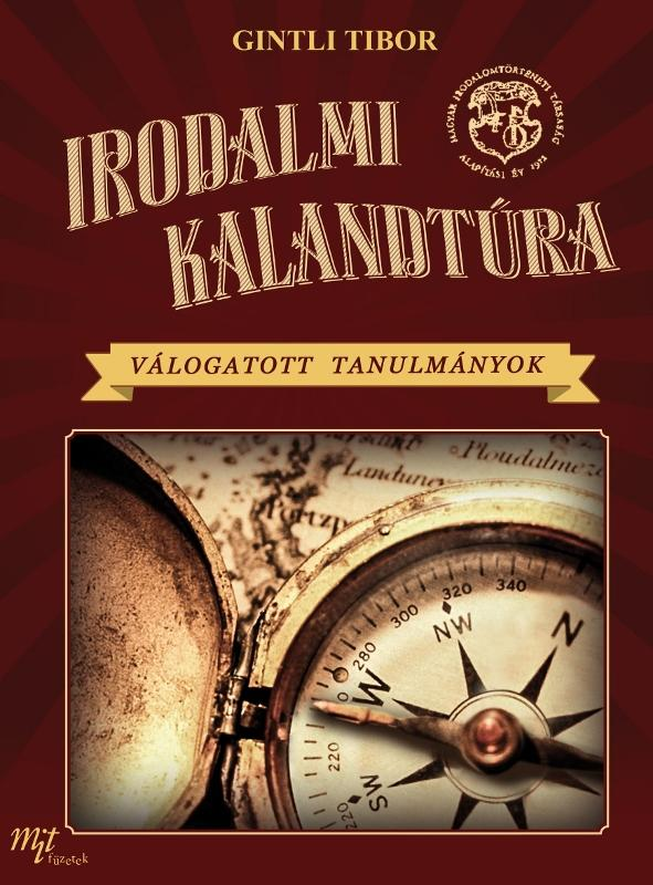 IRODALMI KALANDTÚRA - VÁLOGATOTT TANULMÁNYOK