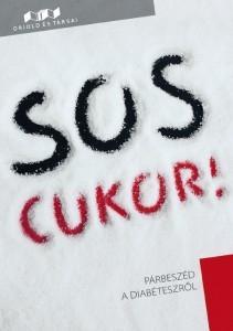 SOS CUKOR! - PÁRBESZÉD A DIABÉTESZRÕL