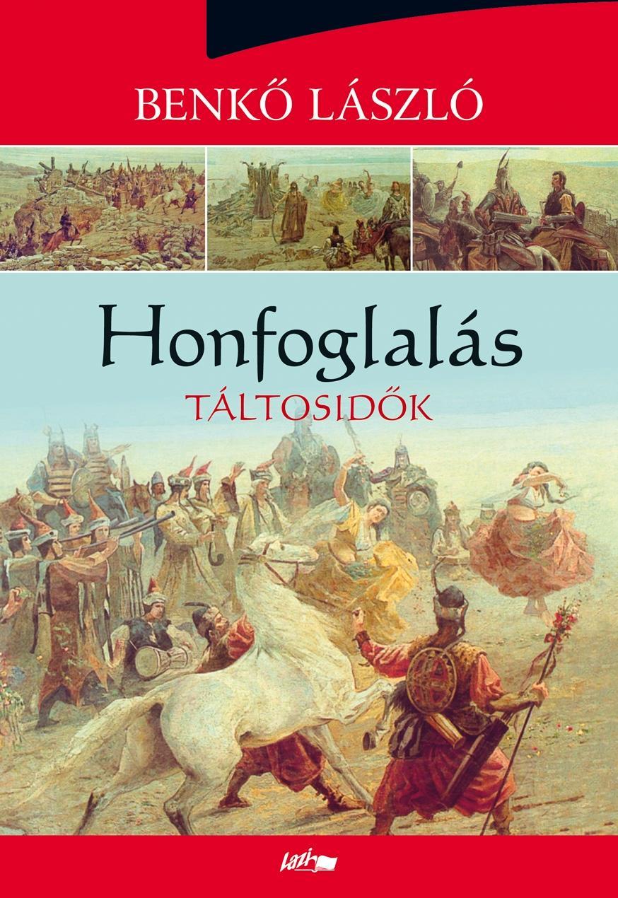 HONFOGLALÁS - TÁLTOSIDÕK