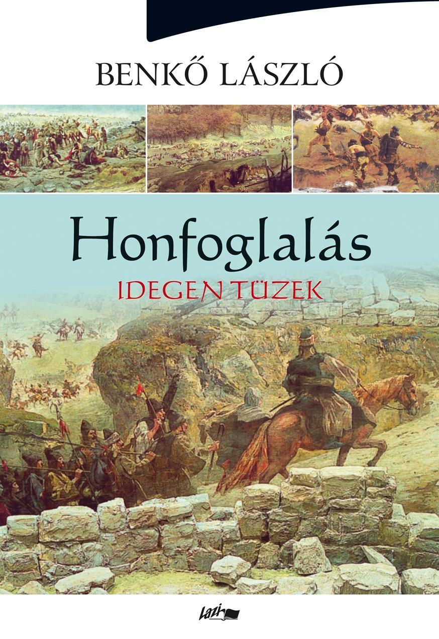 HONFOGLALÁS - IDEGEN TÜZEK