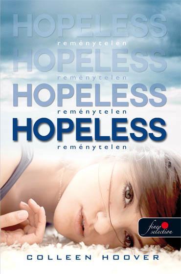 HOPELESS - REMÉNYTELEN - FÛZÖTT