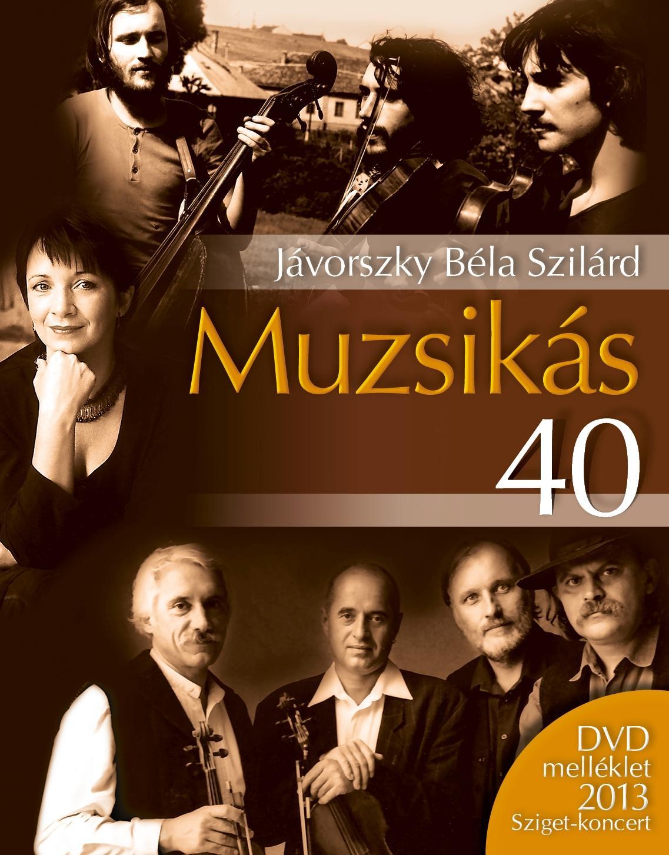 MUZSIKÁS 40 - DVD MELLÉKLETTEL