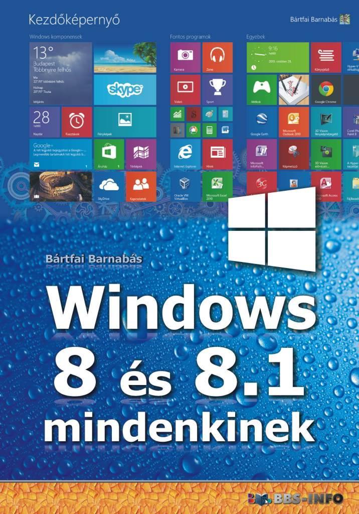 BÁRTFAI BARNABÁS - WINDOWS 8 ÉS 8.1 MINDENKINEK