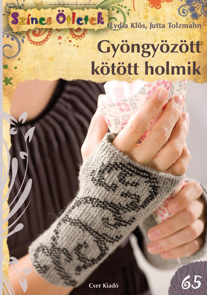 GYÖNGYÖZÖTT KÖTÖTT HOLMIK - SZÍNES ÖTLETEK 65.