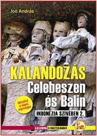 JOÓ ANDRÁS - KALANDOZÁS CELEBESZEN ÉS BALIN - INDONÉZIA SZÍVÉBEN 2.
