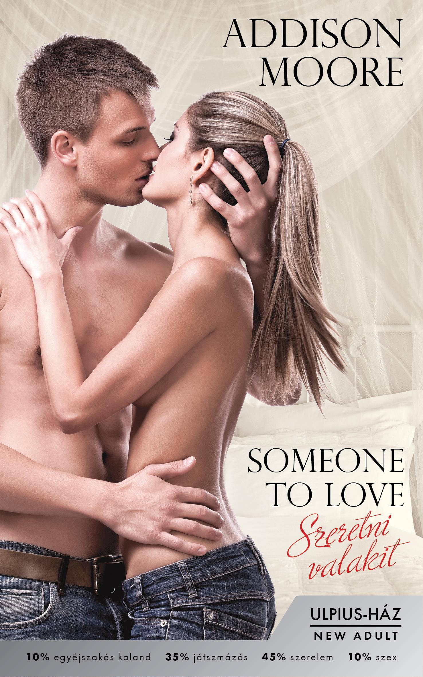 SZERETNI VALAKIT - SOMEONE TO LOVE