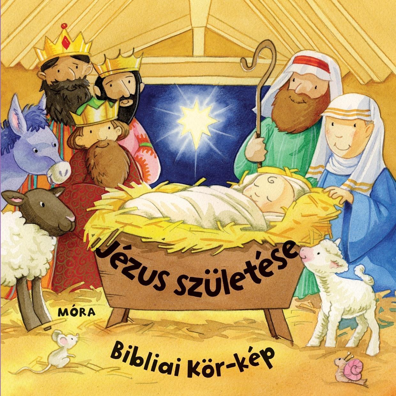JÉZUS SZÜLETÉSE - BIBLIAI KÖR-KÉP - LAPOZÓ