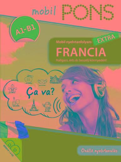- PONS MOBIL NYELVTANFOLYAM - FRANCIA EXTRA (KÖNYV+2CD)