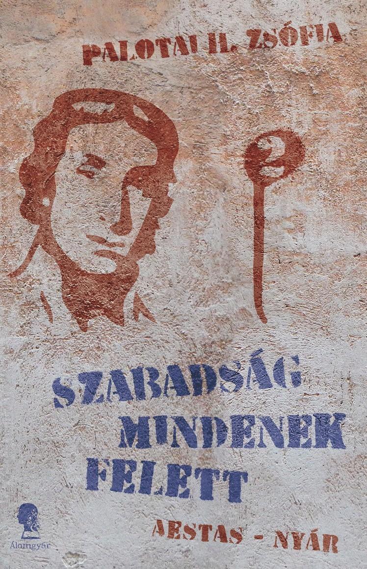 SZABADSÁG MINDENEK FELETT II. - AESTAS/NYÁR