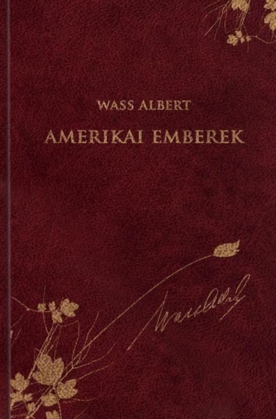 AMERIKAI EMBEREK - WASS ALBERT SOR. 46.