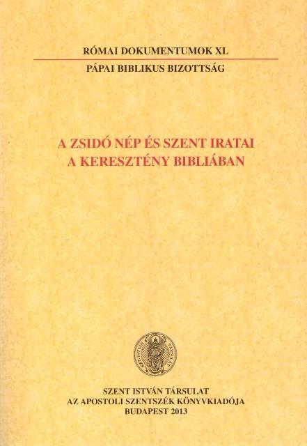A ZSIDÓ NÉP ÉS SZENT IRATAI A KERESZTÉNY BIBLIÁBAN - RÓMAI DOKUMENTUMOK XL