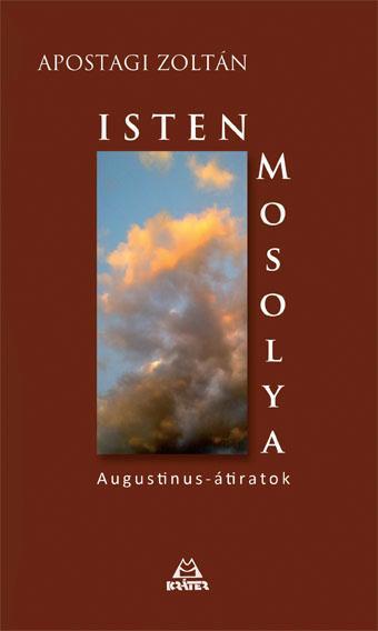 ISTEN MOSOLYA - AUGUSTINUS-ÁTIRATOK