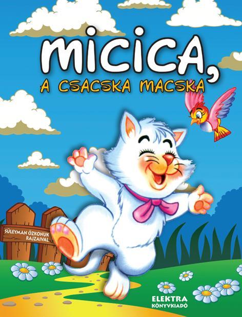MICICA, A CSACSKA MACSKA
