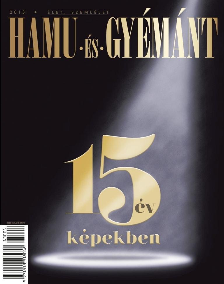 HAMU ÉS GYÉMÁNT 2013 - 15 ÉV KÉPEKBEN