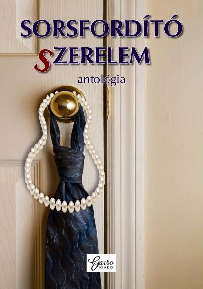 SORSFORDÍTÓ SZERELEM - ANTOLÓGIA