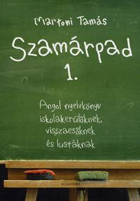 SZAMÁRPAD 1. - ANGOL NYELVKÖNYV ISKOLAKERÜLŐKNEK, VISSZAESŐKNEK ÉS LUSTÁKNAK