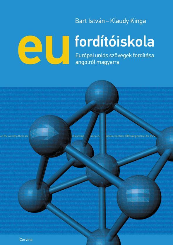 Bart István - Klaudy Kinga: EU fordítóiskola – Európai uniós szövegek fordítása angolról